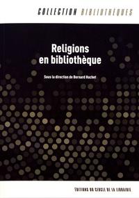 Bernard Huchet - Religions en bibliothèque.