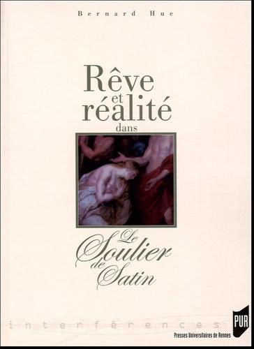 Bernard Hue - Rêve et réalité dans Le Soulier de satin.