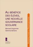 Bernard Hugonnier et Gemma Serrano - Au bénéfice des élèves, une nouvelle gouvernance scolaire.