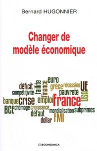 Bernard Hugonnier - Changer de modèle économique.