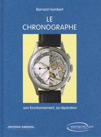 Bernard Humbert - Le chronographe - Son fonctionnement, sa réparation.