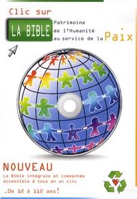 Bernard Hurault et Louis Hurault - Clic sur la Bible, patrimoine culturel de l'humanité au service de la paix - 1 CD-Rom.
