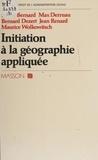 Bernard - Initiation à la géographie appliquée.