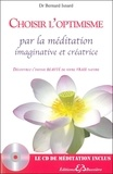 Bernard Isnard - Choisir l'optimisme par la méditation imaginative et créatrice. 1 CD audio