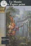 Bernard Jacqué - Le Musée du papier peint.