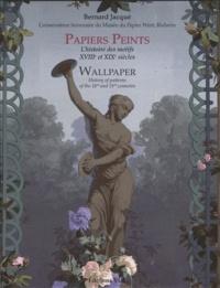 Bernard Jacqué - Papiers peints - L'histoire des motifs XVIIIe et XIXe siècles.