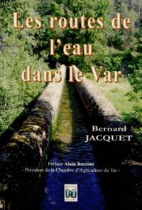Bernard Jacquet - Les routes de l'eau dans le Var.