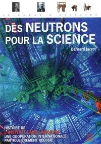 Des neutrons pour la science - Histoire de lInstitut Laue-Langevin, une coopération internationale particulièrement réussie.pdf