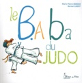 Bernard Jadot et Marie-Pierre Oddoux - Le B.A ba du judo.