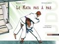 Bernard Jadot - Le Kata pas à pas - Le nagé no kata pas à pas.