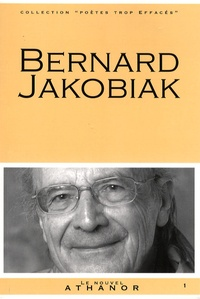 Bernard Jakobiak - Bernard Jakobiak - Portrait, bibliographie, anthologie.