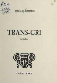 Bernard Jakobiak et Bruno Durocher - Trans-cri - Préludes.