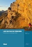 Bernard Jalliffier-Ardent - Les 100 pas du Vercors - Randonnées sur les passages d'antan.