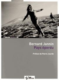 Bernard Jannin - Pays éperdu.