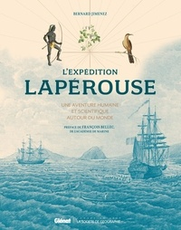 Bernard Jimenez - L'expédition Lapérouse - Une aventure humaine et scientifique autour du monde.
