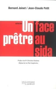 Bernard Joinet et Jean-Claude Petit - Un prêtre face au sida.