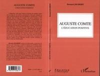 Bernard Jolibert - Auguste Comte - L'éducation positive.