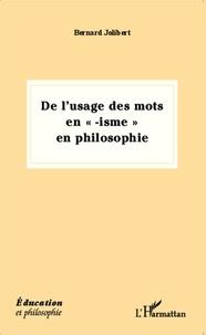 """Bernard Jolibert - De l'usage des mots en """"isme"""" en philosophie."""