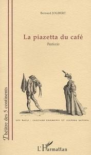 Bernard Jolibert - La piazetta du café. - Pasticcio.