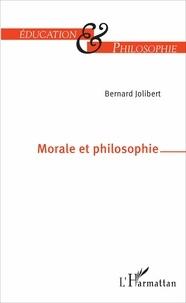 Bernard Jolibert - Morale et philosophie.