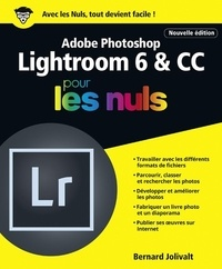 Bernard Jolivalt - Adobe Lightroom 6 et CC pour les nuls.