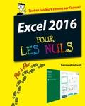 Bernard Jolivalt - Excel 2016 pas à pas pour les nuls.
