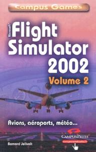 Bernard Jolivalt - Flight Simulator 2002 - Tome 2.