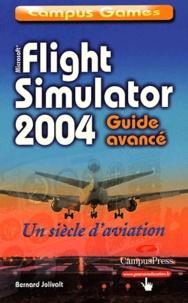 Bernard Jolivalt - Flight Simulator 2004 - Un siècle d'aviation, guide avancé.