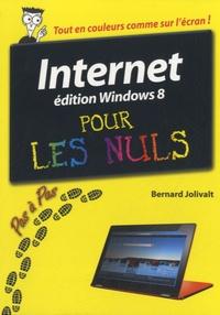 Bernard Jolivalt - Internet édition Windows 8 pour les nuls.