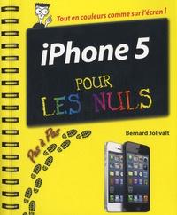 Bernard Jolivalt - Iphone 5 pour les nuls - Pas à pas.