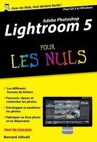 Lightroom 5 pour les nuls - Bernard Jolivalt |