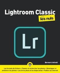 Bernard Jolivalt - Lightroom Classic pour les nuls.