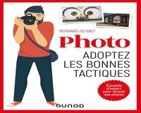 Bernard Jolivalt - Photo, adoptez les bonnes tactiques - Conseils d'expert pour réussir ses photos.