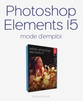 Bernard Jolivalt - Photoshop Elements 15 - Mode d'emploi.