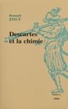 Bernard Joly - Descartes et la chimie.