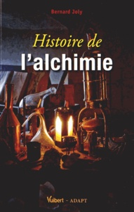 Bernard Joly - Histoire de l'alchimie.