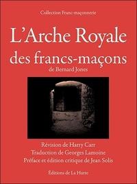 Bernard Jones - L'Arche Royale des francs-maçons de Bernard Jones.