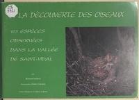 Bernard Joubert et Didier Choussy - À la découverte des oiseaux - 103 espèces observées dans la vallée de Saint-Vidal.