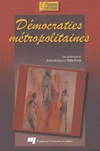 Bernard Jouve et Philip Booth - Démocraties métropolitaines - Transformations de l'Etat et politiques urbaines au Canada, en France et en Grande-Bretagne.