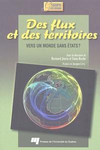 Bernard Jouve et Yann Roche - Des flux et des terroirs - Vers un monde sans états ?.