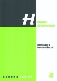 Bernard Jouve et Christian Lefèvre - Horizons métropolitains.