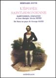 Bernard Jouve - L'épopée saint-simonienne - Saint-Simon, Enfantin et leur disciple Alexis Petit, de Suez au pays de George Sand.