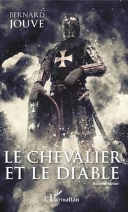 Bernard Jouve - Le Chevalier et le Diable.