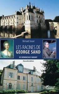 Téléchargement gratuit de livres électroniques pdf pour Android Les racines de George Sand  - De Chenonceau à Nohant PDB ePub 9782140143267 (Litterature Francaise)