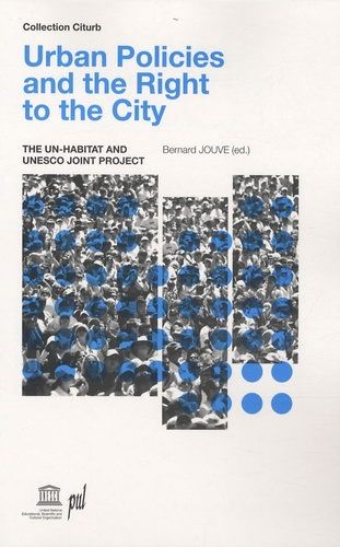 Bernard Jouve - Urban Policies and the Right to the City - The UN-HABITAT and UNESCO Joint Project.