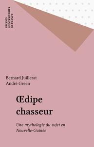 Bernard Juillerat - OEdipe chasseur - Une mythologie du sujet en Nouvelle-Guinée.