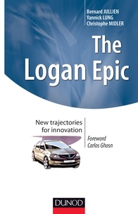Bernard Jullien et Yannick Lung - The logan epic - New trajectories for innovation.