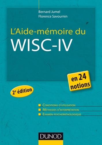 Bernard Jumel et Florence Savournin - L'Aide-mémoire du Wisc-IV - 2e éd. - 24 notions.