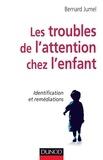 Bernard Jumel - Les troubles de l'attention chez l'enfant - Identification et remédiations.