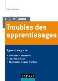 Bernard Jumel - Troubles des apprentissages - Approche intégrative.